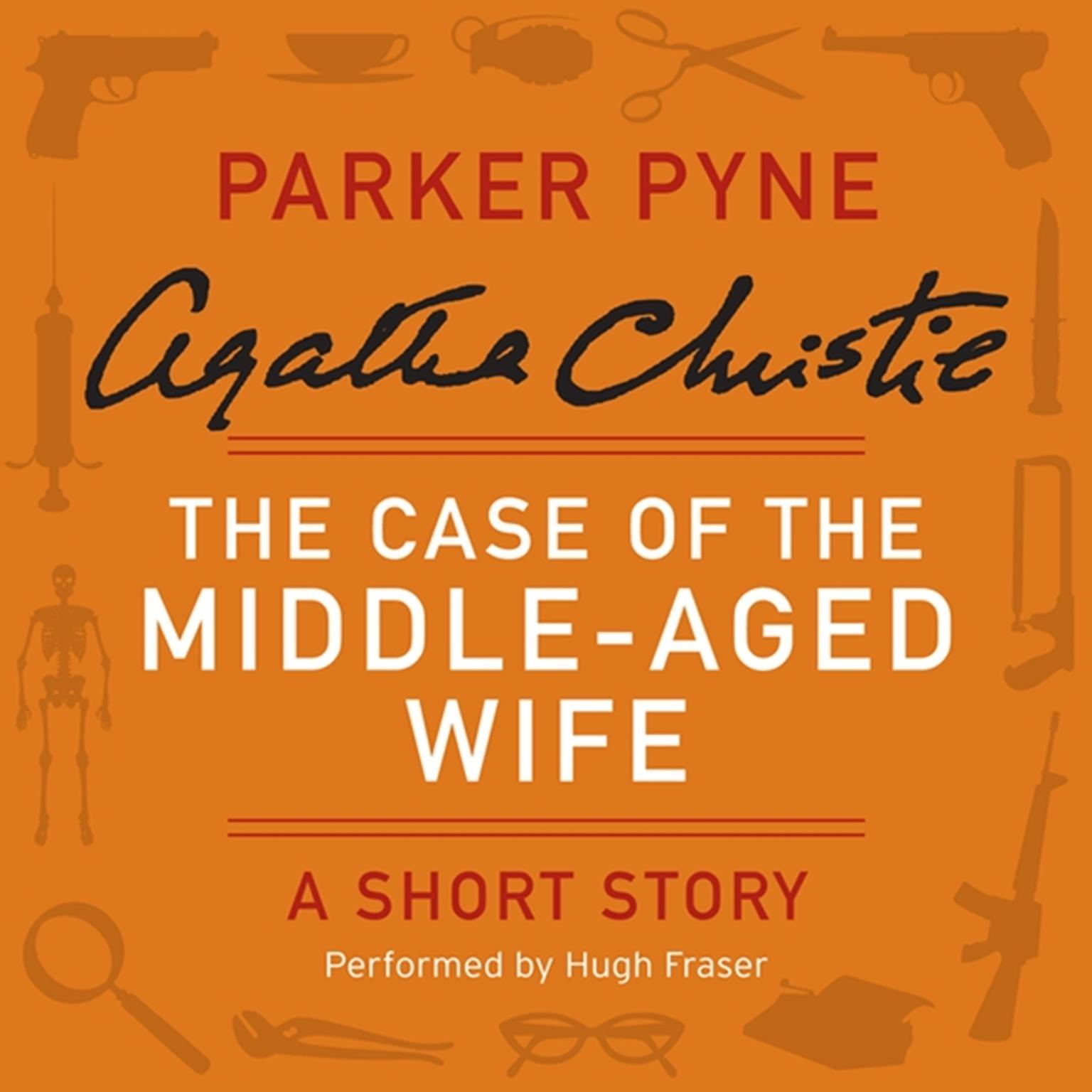 Printable The Case of the Middle-Aged Wife: A Parker Pyne Short Story Audiobook Cover Art