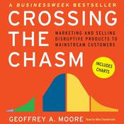 Crossing the Chasm: Marketing and Selling Disruptive Products to Mainstream Customers, by Geoffrey A. Moore