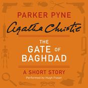 The Gate of Baghdad: A Short Story Audiobook, by Agatha Christie