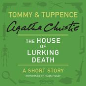 The House of Lurking Death: A Tommy & Tuppence Short Story, by Agatha Christie