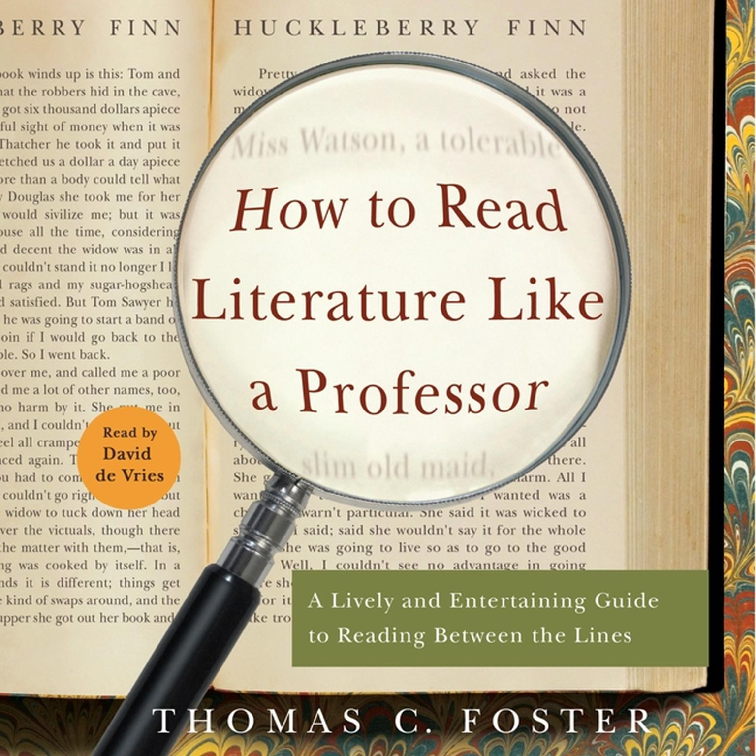 Printable How to Read Literature Like a Professor: A Lively and Entertaining Guide to Reading Between the Lines Audiobook Cover Art