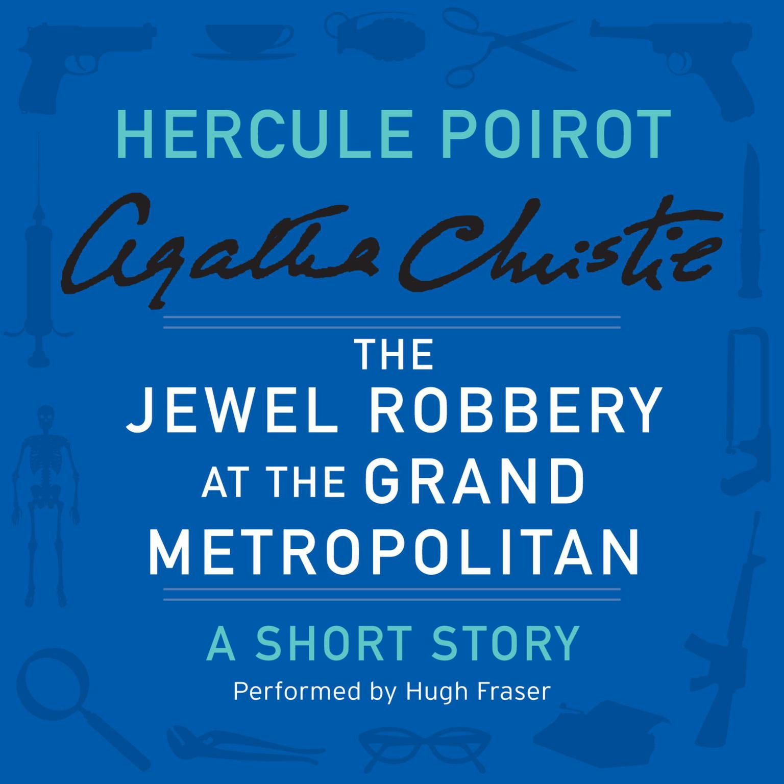 Printable The Jewel Robbery at the Grand Metropolitan: A Hercule Poirot Short Story Audiobook Cover Art