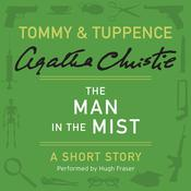 The Man in the Mist: A Tommy & Tuppence Short Story Audiobook, by Agatha Christie