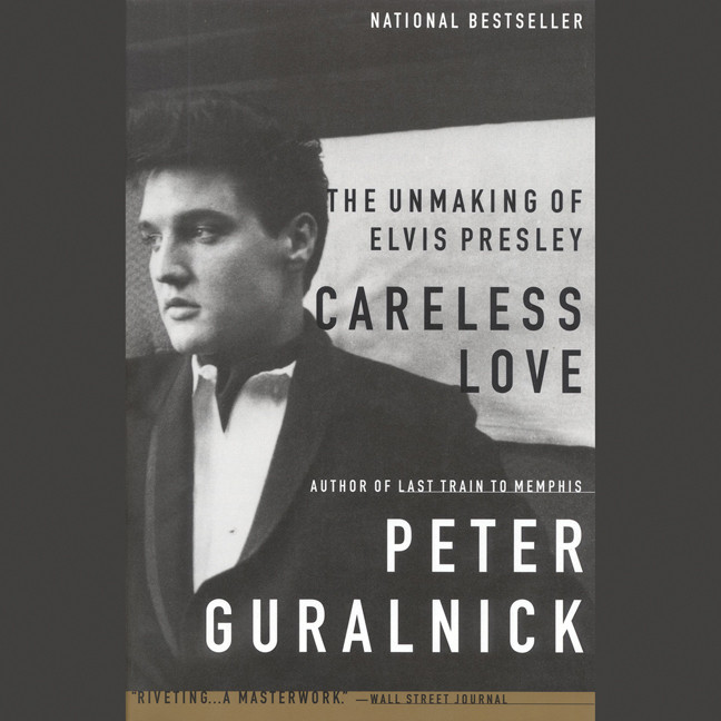 Printable Careless Love: The Unmaking of Elvis Presley Audiobook Cover Art