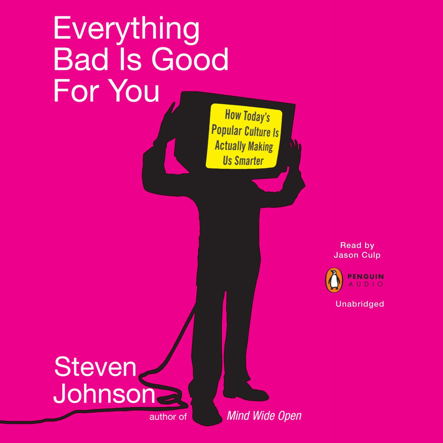 Printable Everything Bad is Good for You: How Today's Popular Culture Is Actually Making Us Smarter Audiobook Cover Art