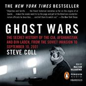 Ghost Wars: The Secret History of the CIA, Afghanistan, and bin Laden, from the Soviet Invasion to September 10, 2001, by Steve Coll