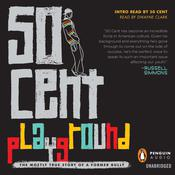 Playground: The Mostly True Story of a Former Bully Audiobook, by 50 Cent