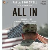 All In: The Education of General David Petraeus Audiobook, by Paula Broadwell, Vernon Loeb