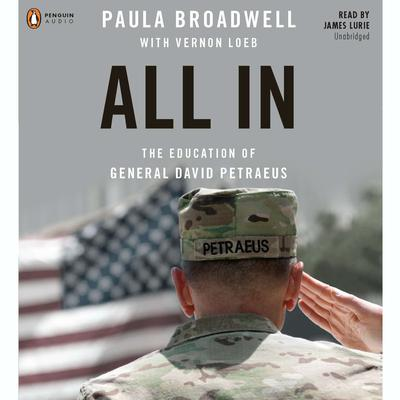 All In: The Education of General David Petraeus Audiobook, by Paula Broadwell