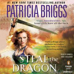 Steal the Dragon Audiobook, by Patricia Briggs