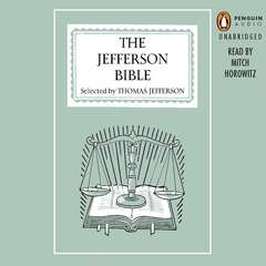The Jefferson Bible: The Life and Morals of Jesus of Nazareth Audiobook, by Thomas Jefferson