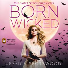 Born Wicked Audiobook, by Jessica Spotswood
