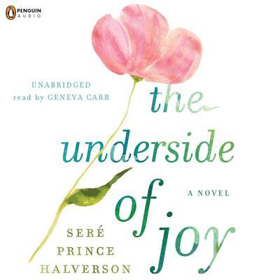 The Underside of Joy Audiobook, by Seré Prince Halverson