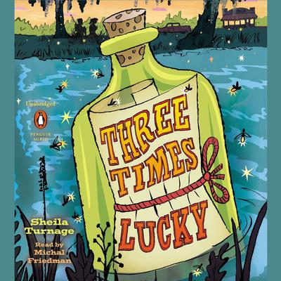 Three Times Lucky Audiobook, by