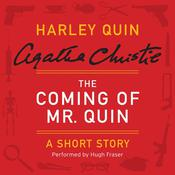 The Coming of Mr. Quin: A Harley Quin Short Story, by Agatha Christie
