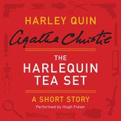 The Harlequin Tea Set: A Harley Quin Short Story Audiobook, by Agatha Christie