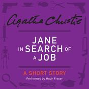 Jane in Search of a Job: A Short Story, by Agatha Christi