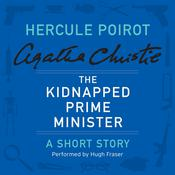 The Kidnapped Prime Minister: A Hercule Poirot Short Story, by Agatha Christie