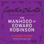 The Manhood of Edward Robinson: A Short Story Audiobook, by Agatha Christie