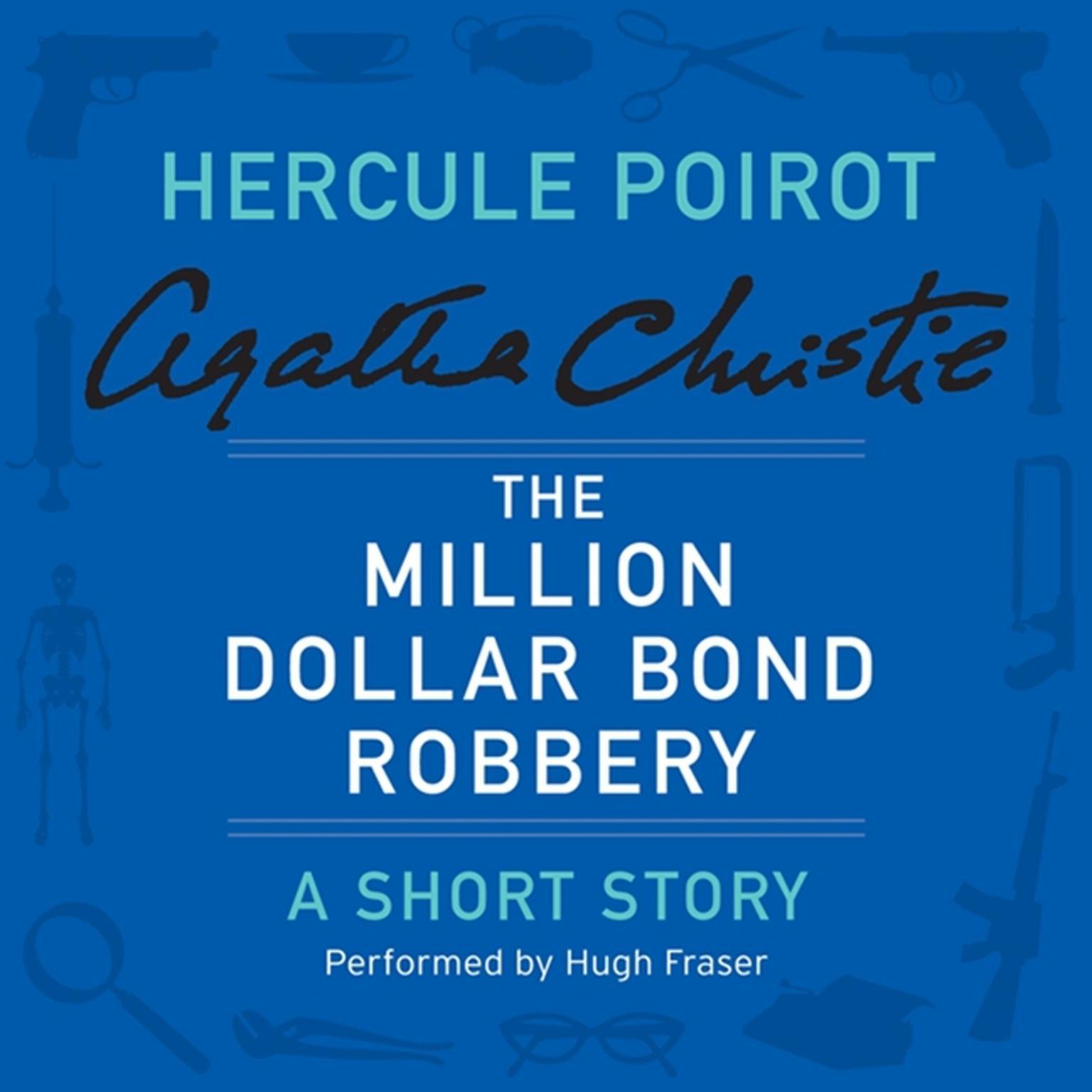 Printable The Million Dollar Bond Robbery: A Hercule Poirot Short Story Audiobook Cover Art