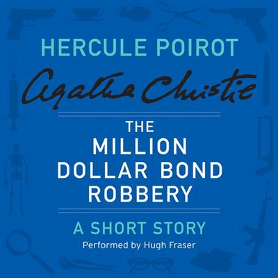 The Million Dollar Bond Robbery: A Hercule Poirot Short Story Audiobook, by Agatha Christie