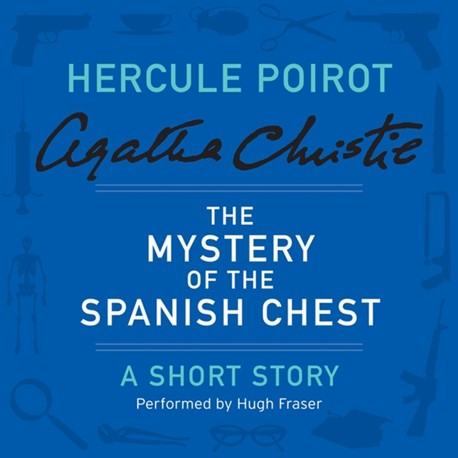 Printable The Mystery of the Spanish Chest: A Hercule Poirot Short Story Audiobook Cover Art