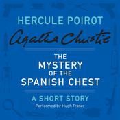 The Mystery of the Spanish Chest: A Hercule Poirot Short Story, by Agatha Christie