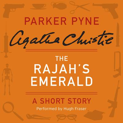 The Rajah's Emerald: A Parker Pyne Short Story Audiobook, by Agatha Christie