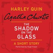 The Shadow on the Glass: A Harley Quin Short Story, by Agatha Christie