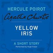 Yellow Iris: A Hercule Poirot Short Story Audiobook, by Agatha Christie