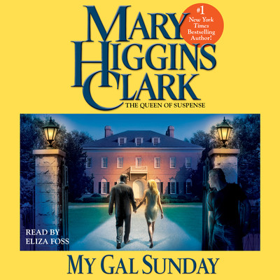 My Gal Sunday: Henry and Sunday Stories Audiobook, by Mary Higgins Clark