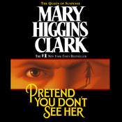Pretend You Don't See Her, by Mary Higgins Clark
