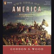 The Idea of America: Reflections on the Birth of the United States Audiobook, by Gordon S. Wood