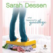 What Happened to Goodbye Audiobook, by Sarah Dessen