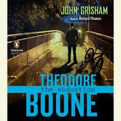 Theodore Boone: The Abduction, by John Grisham