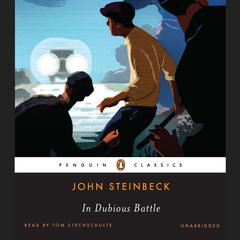 In Dubious Battle Audiobook, by John Steinbeck
