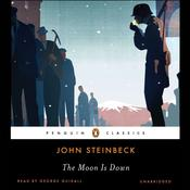 The Moon Is Down Audiobook, by John Steinbeck