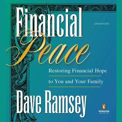 Financial Peace: Restoring Financial Hope to You and Your Family Audiobook, by Dave Ramsey