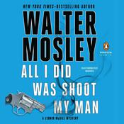 All I Did Was Shoot My Man Audiobook, by Walter Mosley