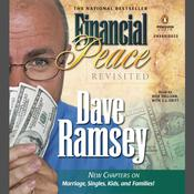 Financial Peace Revisited: New Chapters on Marriage, Singles, Kids and Families, by Dave Ramsey
