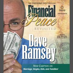 Financial Peace Revisited: New Chapters on Marriage, Singles, Kids and Families Audiobook, by Dave Ramsey