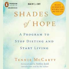 Shades of Hope: A Program to Stop Dieting and Start Living Audiobook, by Tennie McCarty