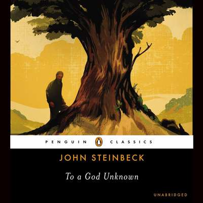 To a God Unknown Audiobook, by John Steinbeck