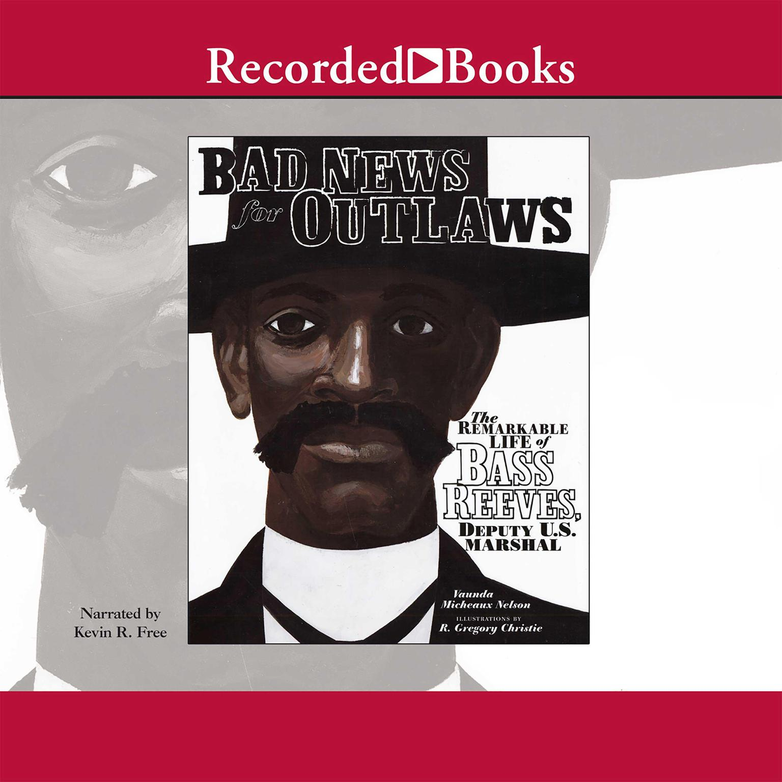 Printable Bad News for Outlaws: The Remarkable Life of Bass Reeves, Deputy U.S. Marshal Audiobook Cover Art