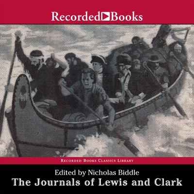 The Journals of Lewis and Clark: Excerpts from The History of the Lewis and Clark Expedition Audiobook, by Nicholas Biddle