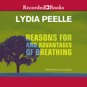 Reasons for and Advantages of Breathing Audiobook, by Lydia Peelle