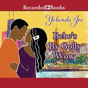 Bebe's By Golly Wow Audiobook, by Yolanda Joe