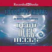 Dead Over Heels: An Aurora Teagarden Mystery, by Charlaine Harris