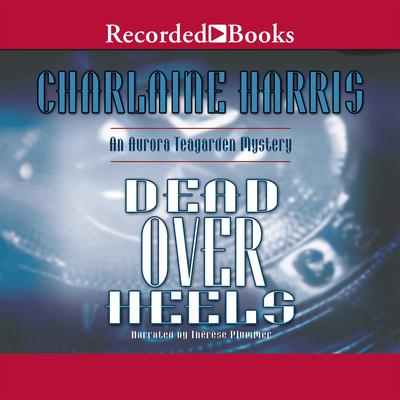 Dead Over Heels: An Aurora Teagarden Mystery Audiobook, by Charlaine Harris