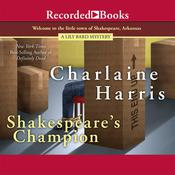 Shakespeare's Champion Audiobook, by Charlaine Harris
